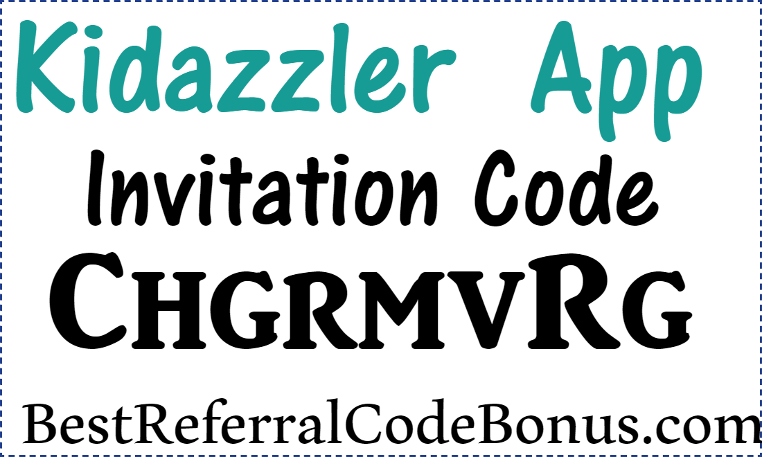Kidazzler Invitation Code & Referral Code for 2019