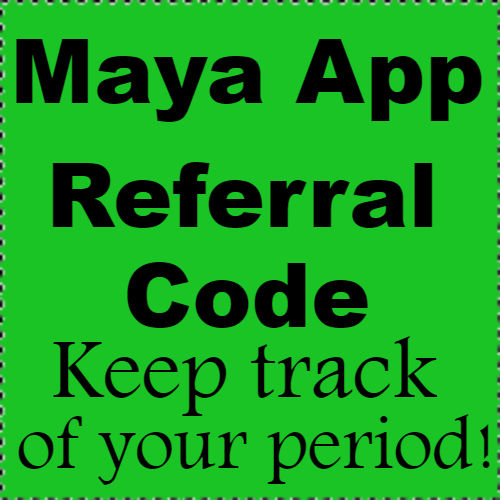 Maya App Referral Code, Maya App Period Tracker, Download Maya App 2018-2019